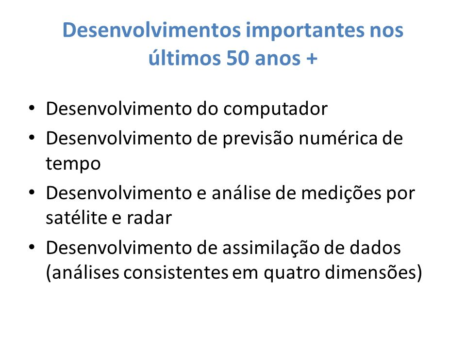 Desenvolvimentos importantes nos últimos 50 anos +