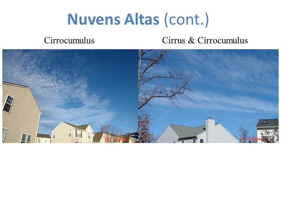Nuvens Altas (cont.) Cirrocumulus Cirrus & Cirrocumulus Cirrus