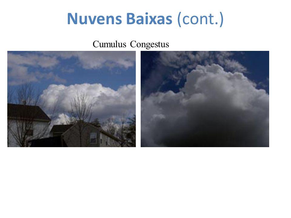 Nuvens Baixas (cont.) Cumulus Congestus