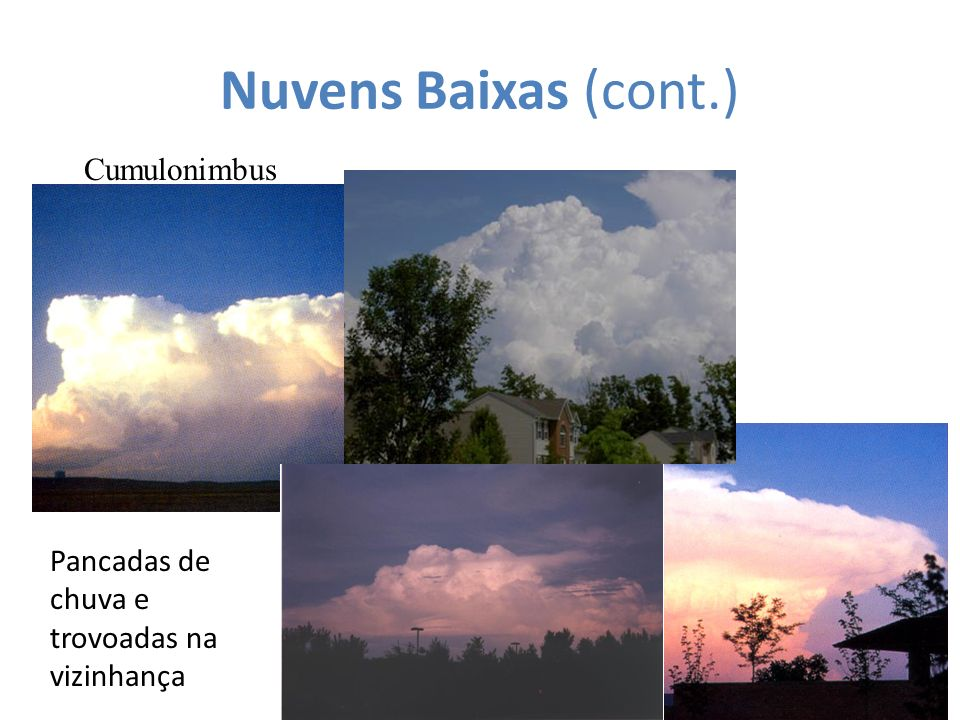 Nuvens Baixas (cont.) Cumulonimbus