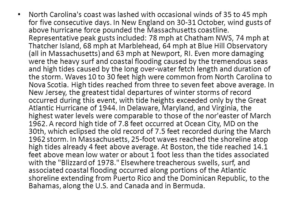North Carolina s coast was lashed with occasional winds of 35 to 45 mph for five consecutive days.