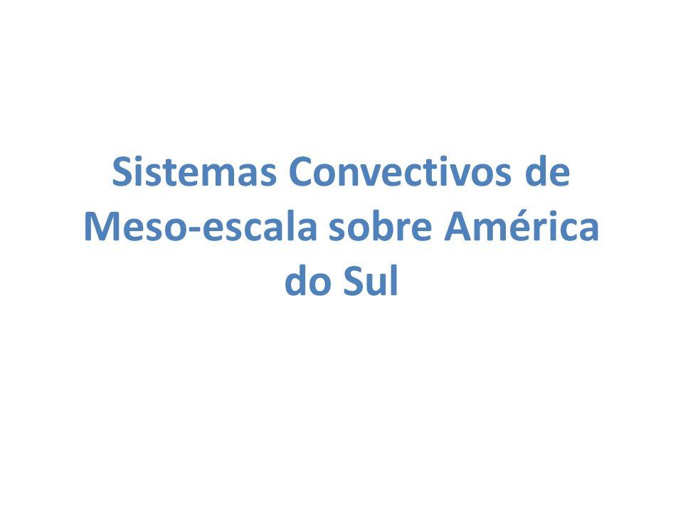 Sistemas Convectivos de Meso-escala sobre América do Sul