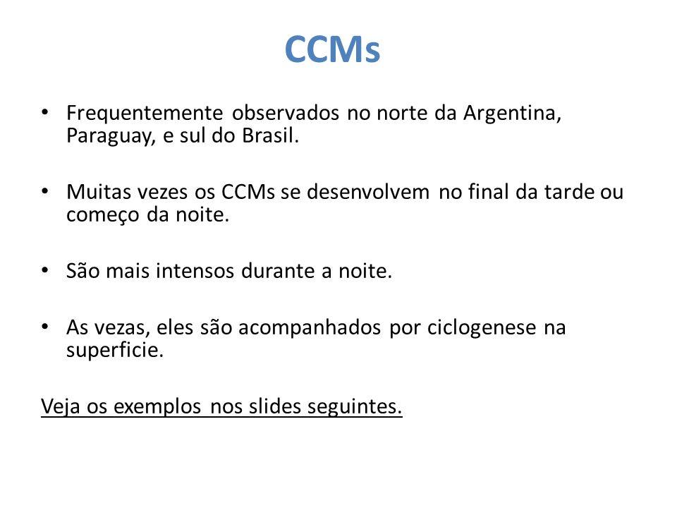 CCMs Frequentemente observados no norte da Argentina, Paraguay, e sul do Brasil.