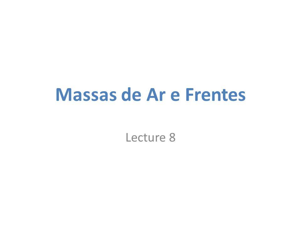 Massas de Ar e Frentes Lecture 8