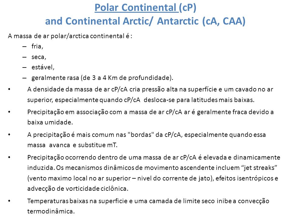 Polar Continental (cP) and Continental Arctic/ Antarctic (cA, CAA)