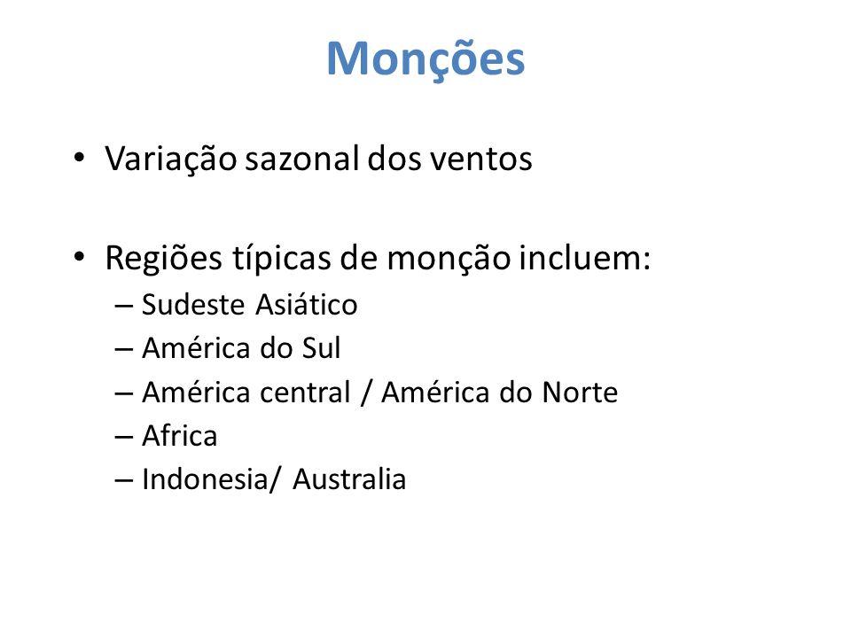 Monções Variação sazonal dos ventos Regiões típicas de monção incluem: