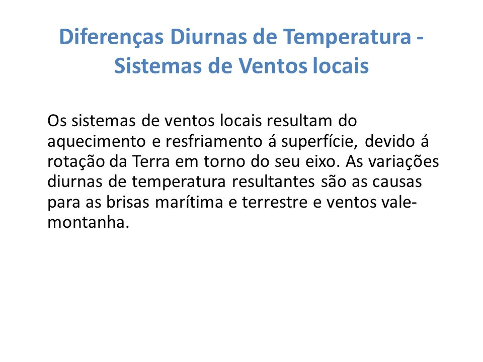 Diferenças Diurnas de Temperatura - Sistemas de Ventos locais