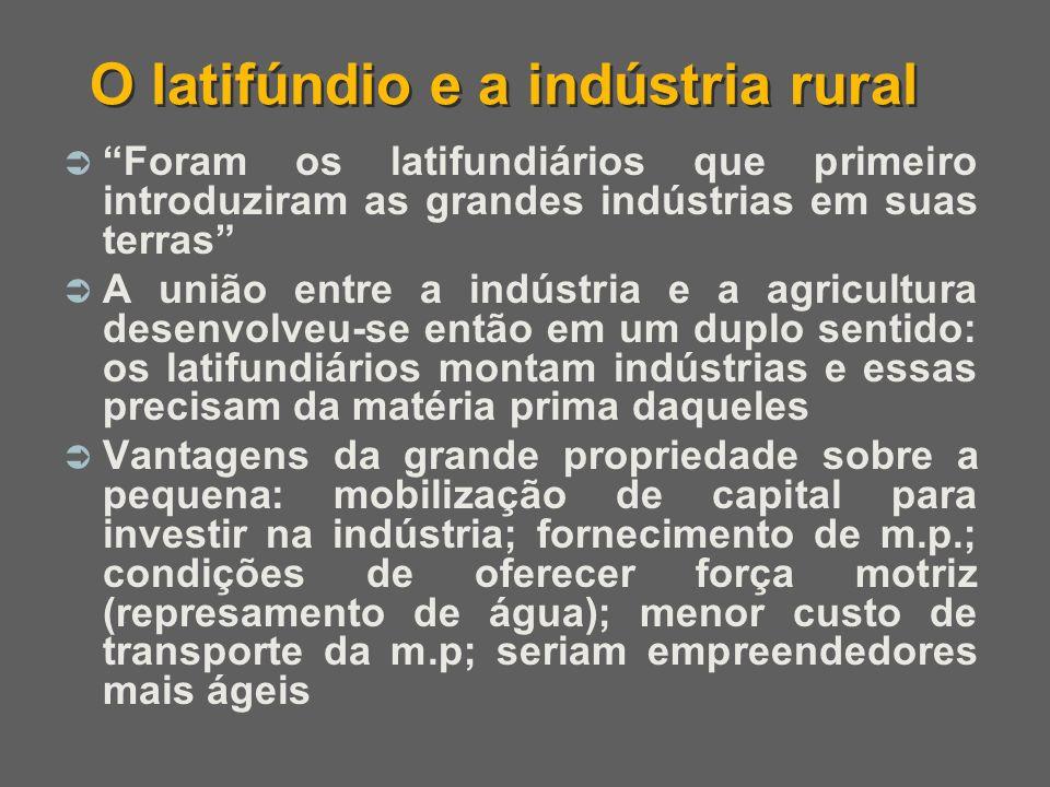 O latifúndio e a indústria rural