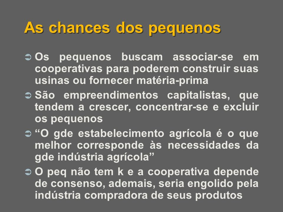 As chances dos pequenos