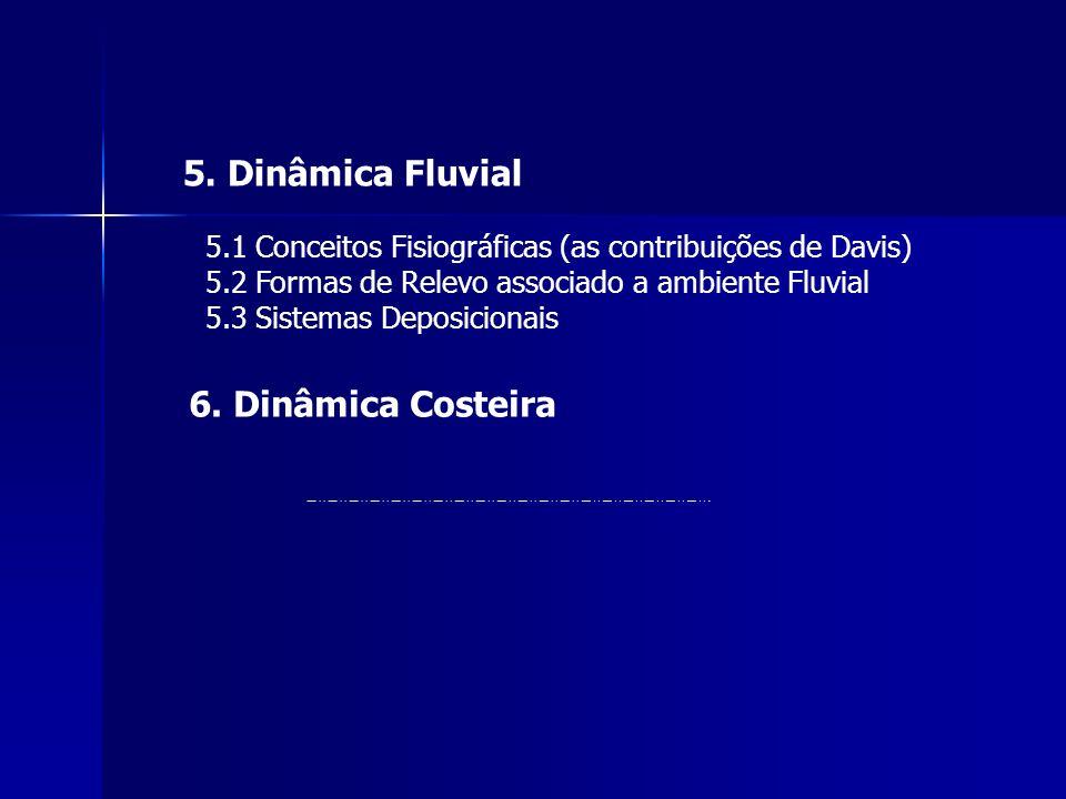 5. Dinâmica Fluvial 6. Dinâmica Costeira