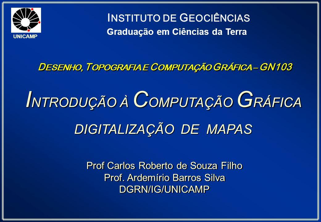 INTRODUÇÃO À COMPUTAÇÃO GRÁFICA DIGITALIZAÇÃO DE MAPAS