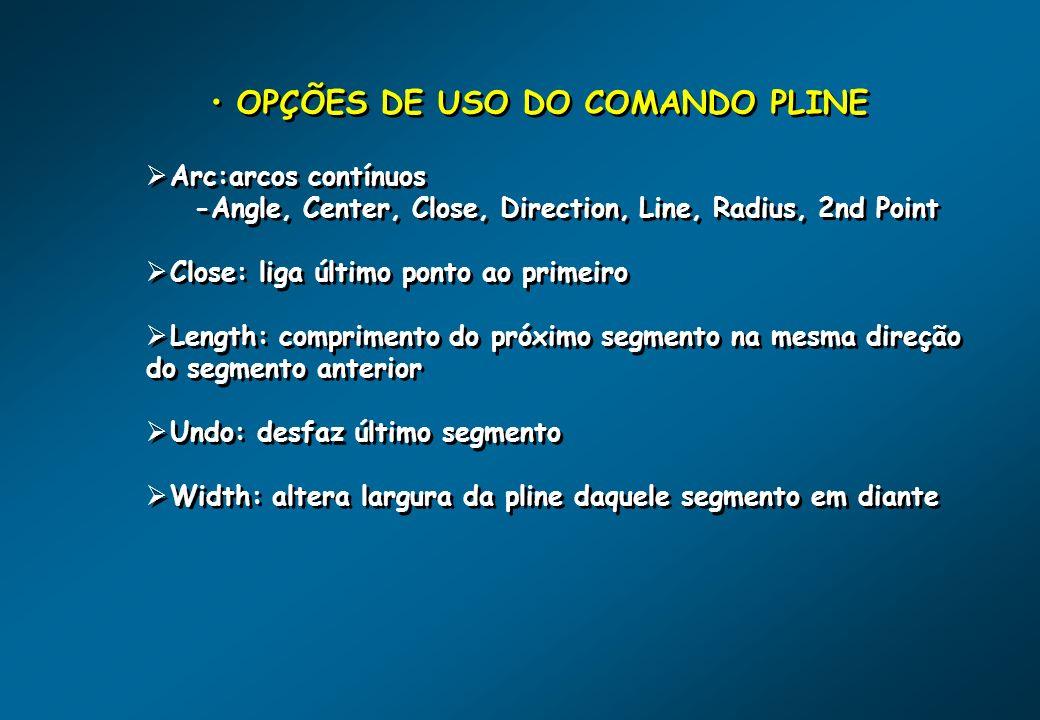 OPÇÕES DE USO DO COMANDO PLINE