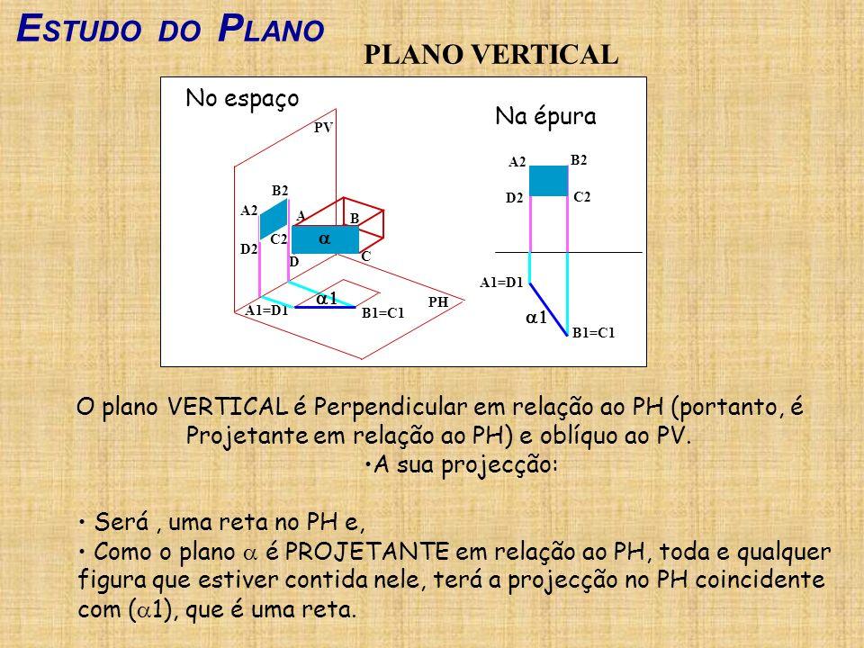 ESTUDO DO PLANO PLANO VERTICAL No espaço Na épura