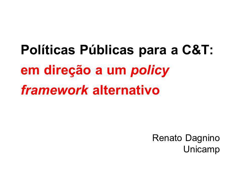 Políticas Públicas para a C&T: em direção a um policy framework alternativo