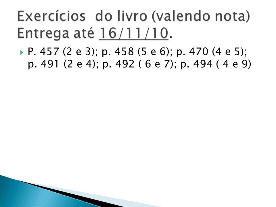 Exercícios do livro (valendo nota) Entrega até 16/11/10.