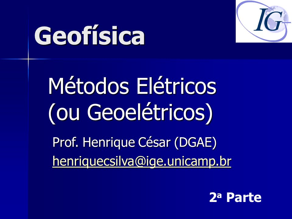 Métodos Elétricos (ou Geoelétricos)