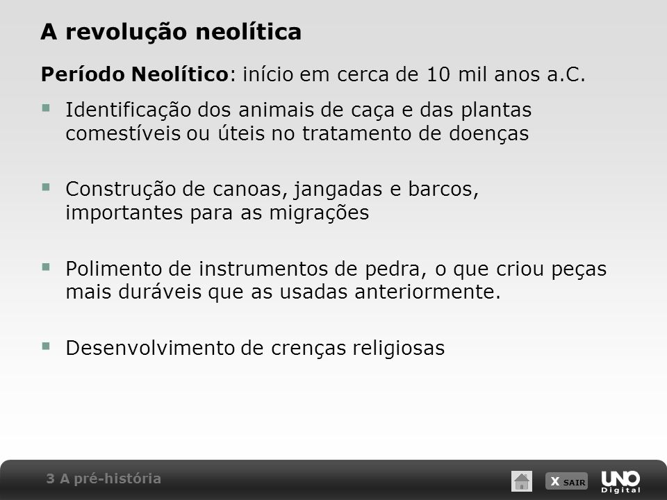 A revolução neolíticaPeríodo Neolítico: início em cerca de 10 mil anos a.C.