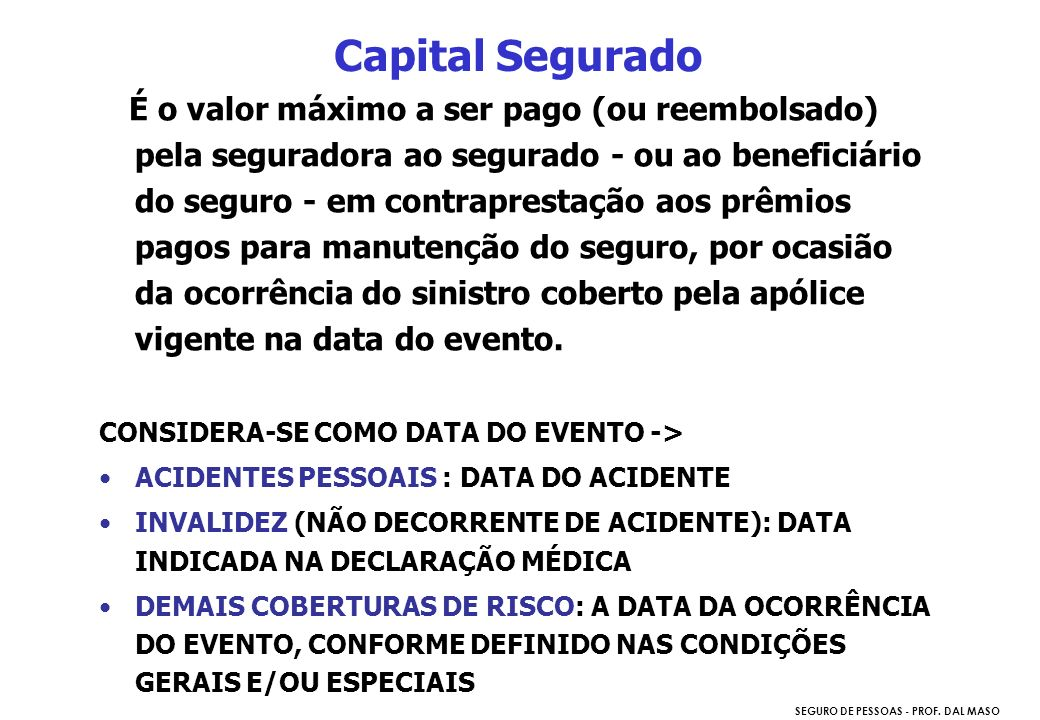 Capital Segurado CONSIDERA-SE COMO DATA DO EVENTO ->