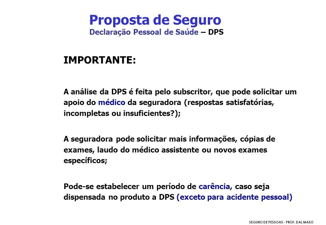 Proposta de Seguro Declaração Pessoal de Saúde – DPS. IMPORTANTE: