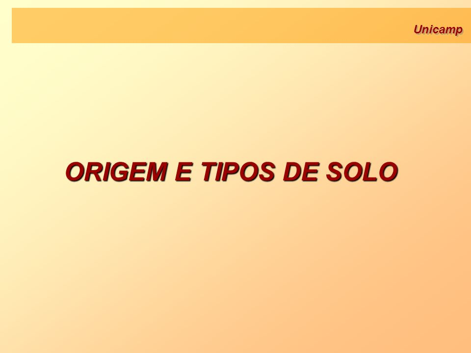 ORIGEM E TIPOS DE SOLO