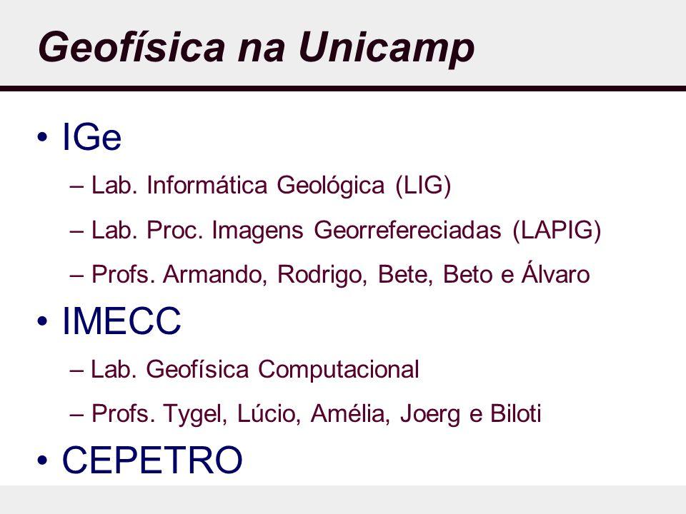 Geofísica na Unicamp IGe IMECC CEPETRO