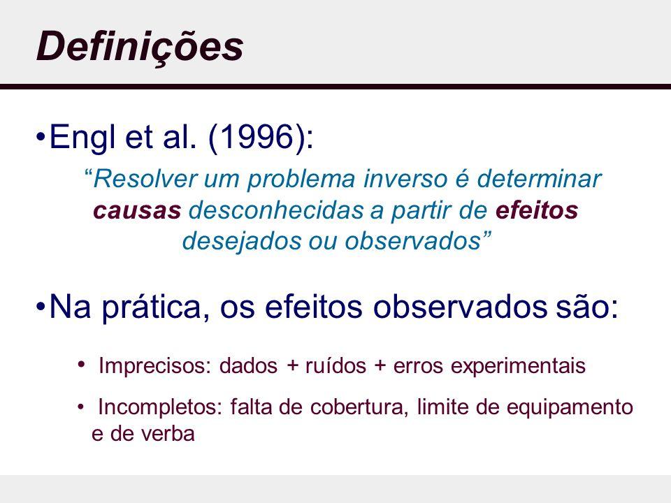 Definições Engl et al. (1996): Na prática, os efeitos observados são:
