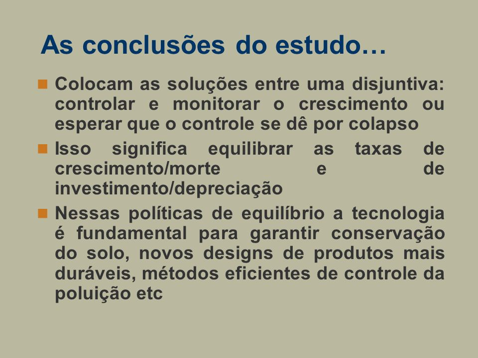 As conclusões do estudo…