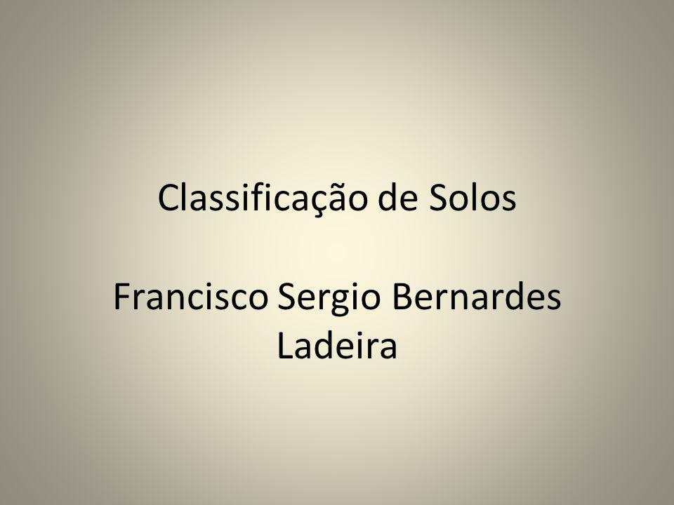 Classificação de Solos Francisco Sergio Bernardes Ladeira