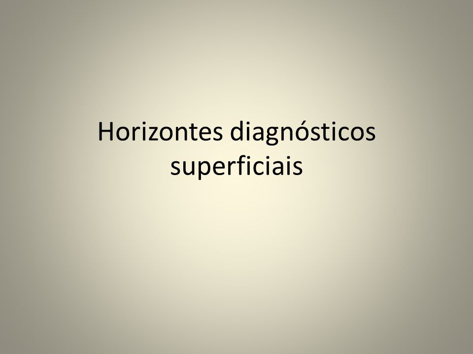 Horizontes diagnósticos superficiais
