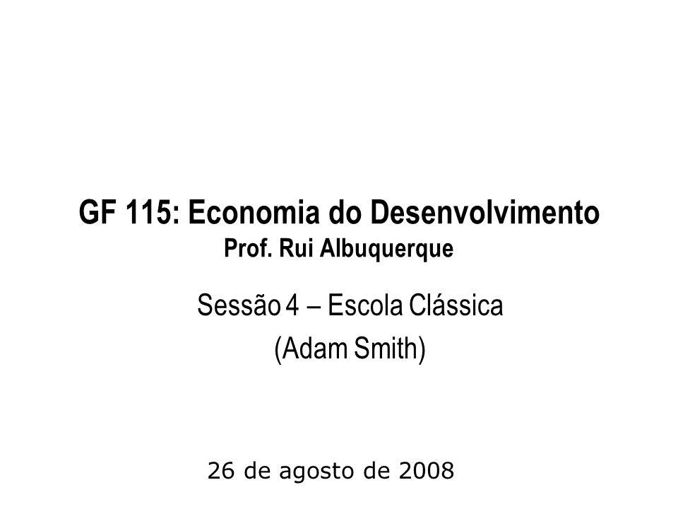 GF 115: Economia do Desenvolvimento Prof. Rui Albuquerque