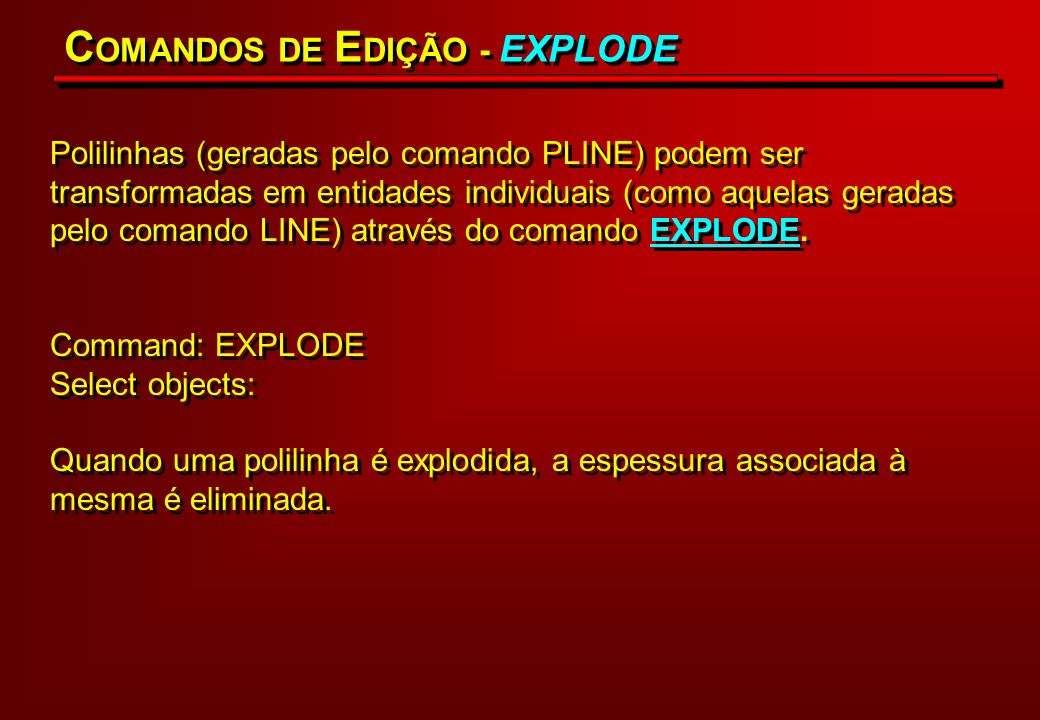 COMANDOS DE EDIÇÃO - EXPLODE