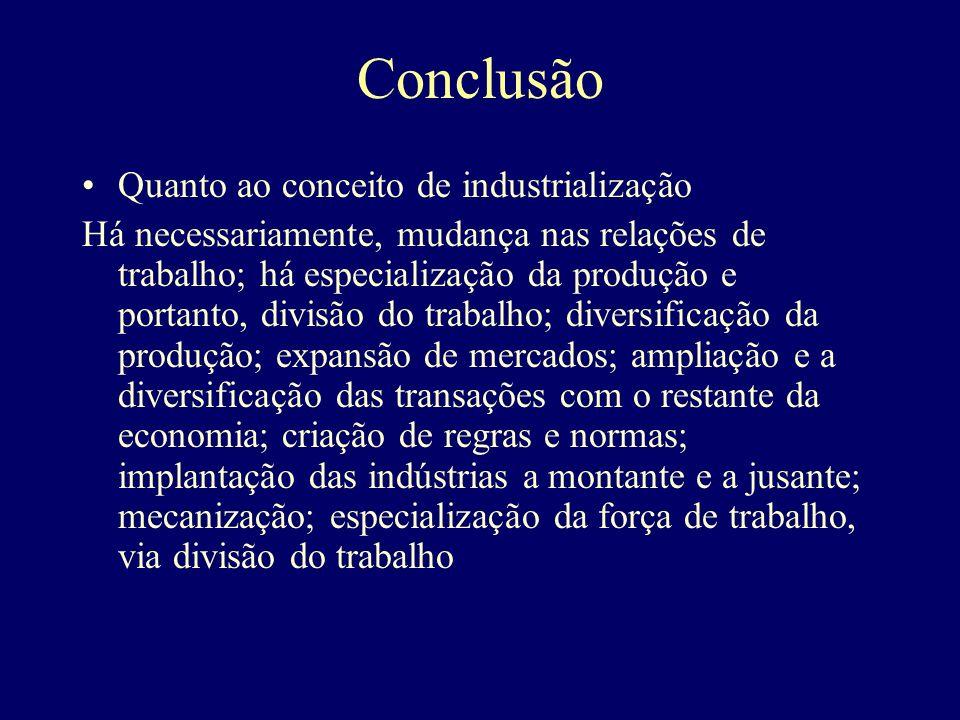 Conclusão Quanto ao conceito de industrialização