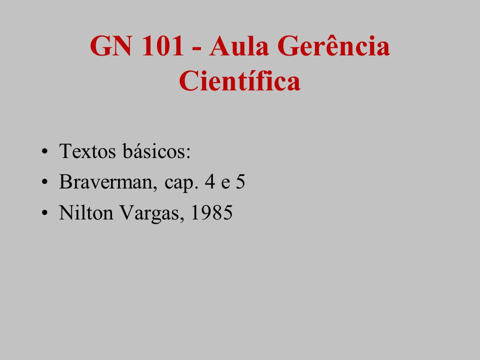GN 101 - Aula Gerência Científica