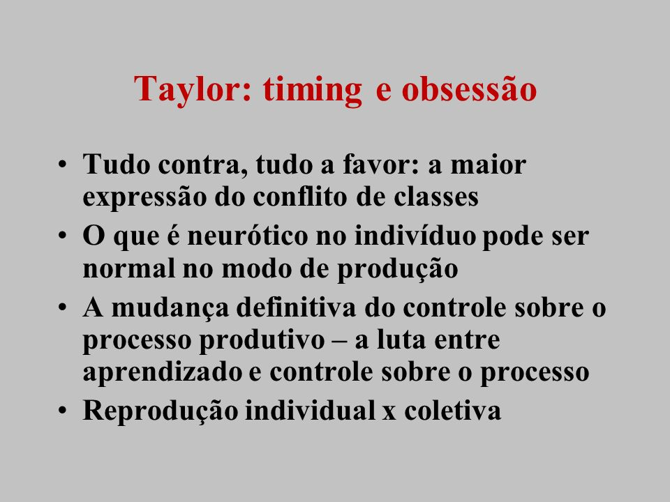 Taylor: timing e obsessão