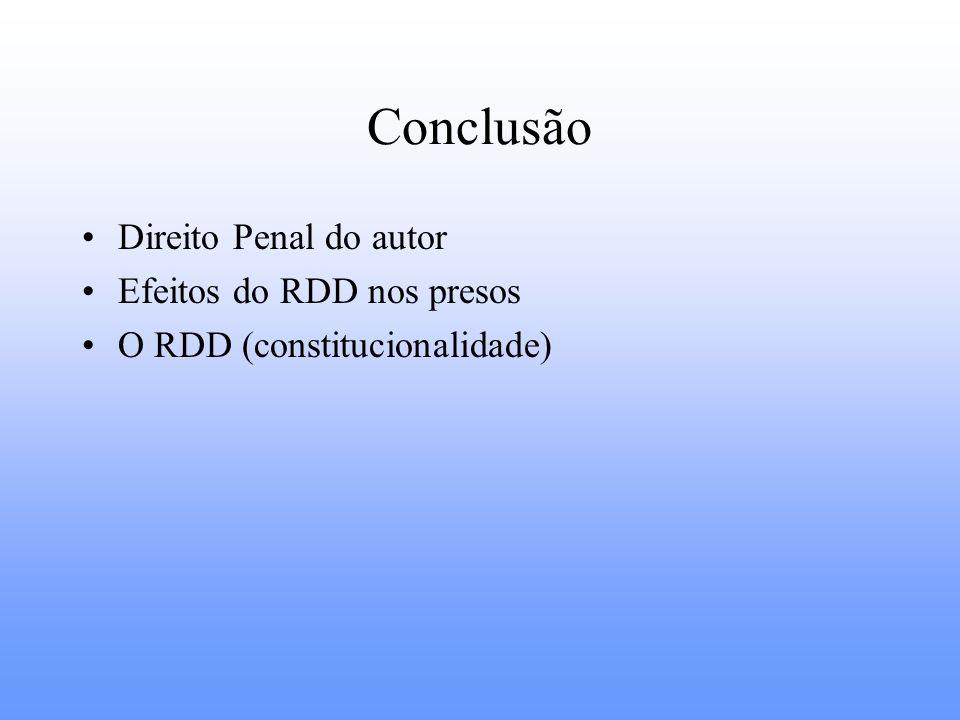 Conclusão Direito Penal do autor Efeitos do RDD nos presos