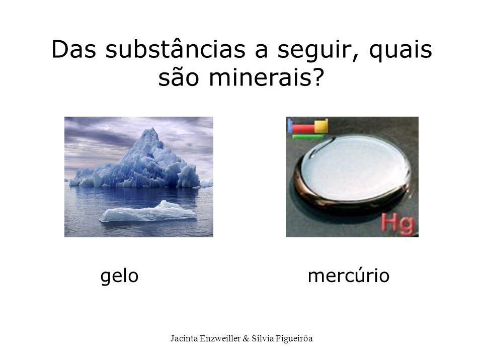 Das substâncias a seguir, quais são minerais