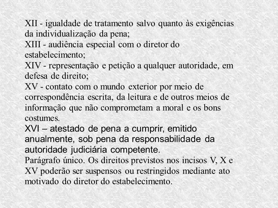 XII - igualdade de tratamento salvo quanto às exigências da individualização da pena;