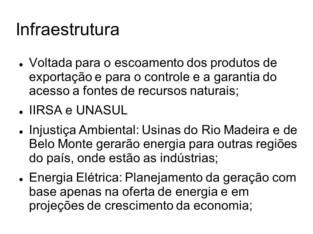 Infraestrutura Voltada para o escoamento dos produtos de exportação e para o controle e a garantia do acesso a fontes de recursos naturais;