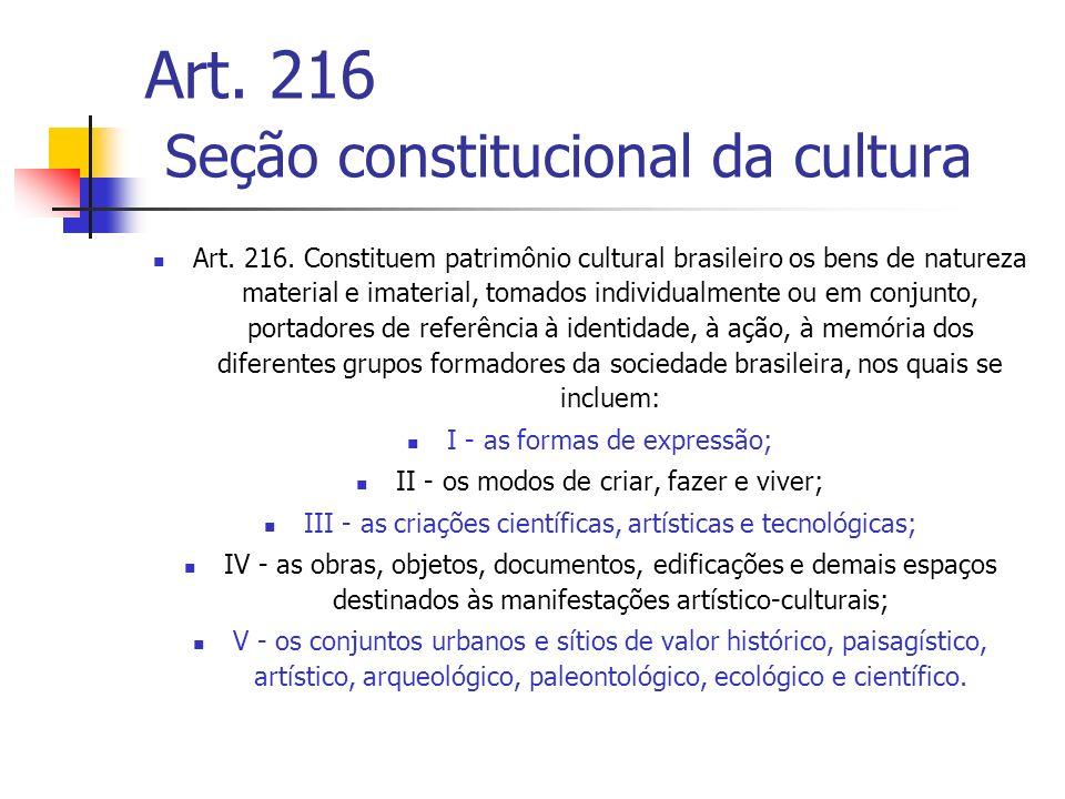Art. 216 Seção constitucional da cultura