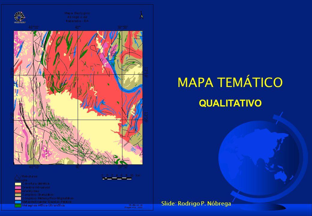 MAPA TEMÁTICO QUALITATIVO Slide: Rodrigo P. Nóbrega