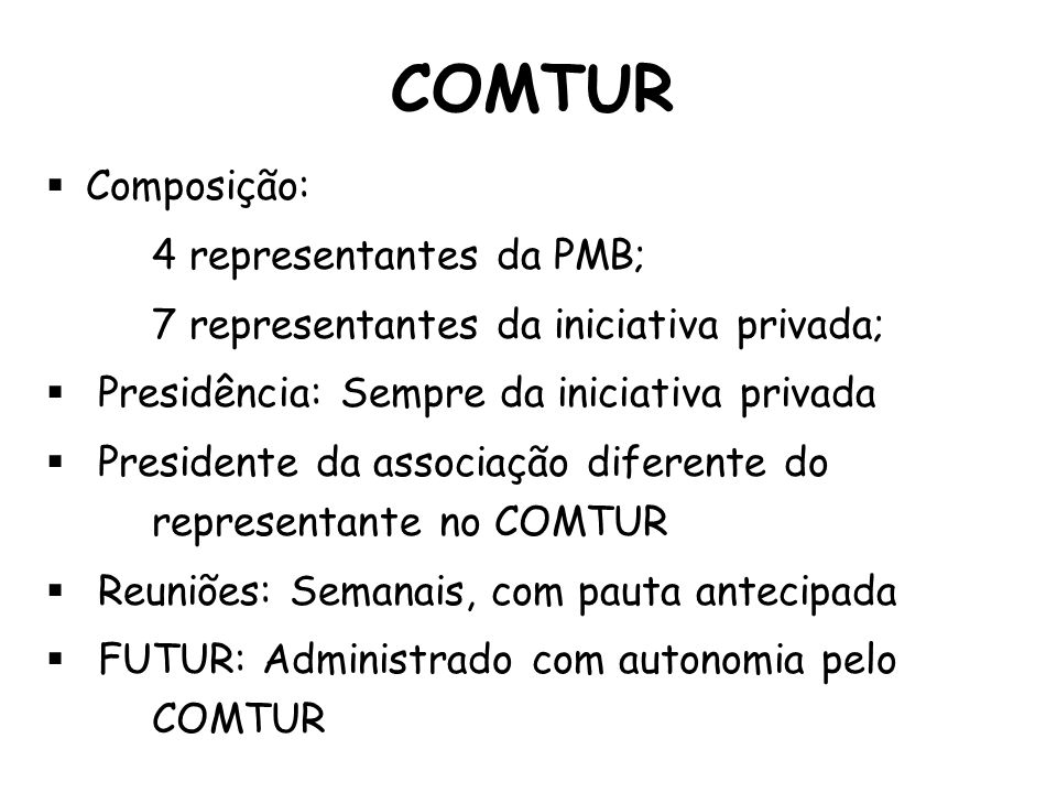 COMTUR Composição: 4 representantes da PMB;