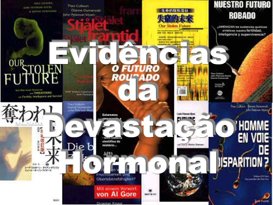 Evidências da Devastação Hormonal