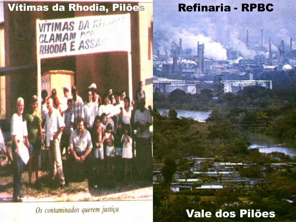 Vítimas da Rhodia, Pilões