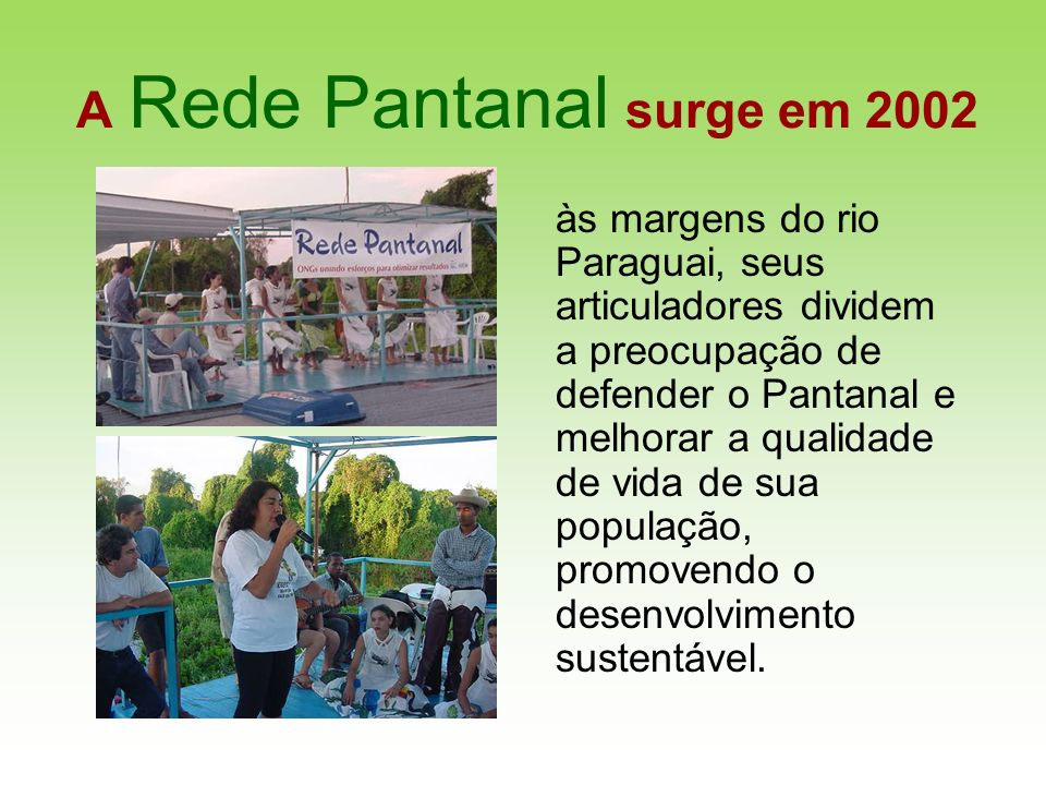 A Rede Pantanal surge em 2002