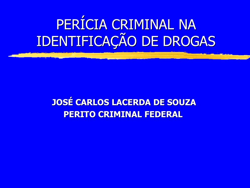PERÍCIA CRIMINAL NA IDENTIFICAÇÃO DE DROGAS