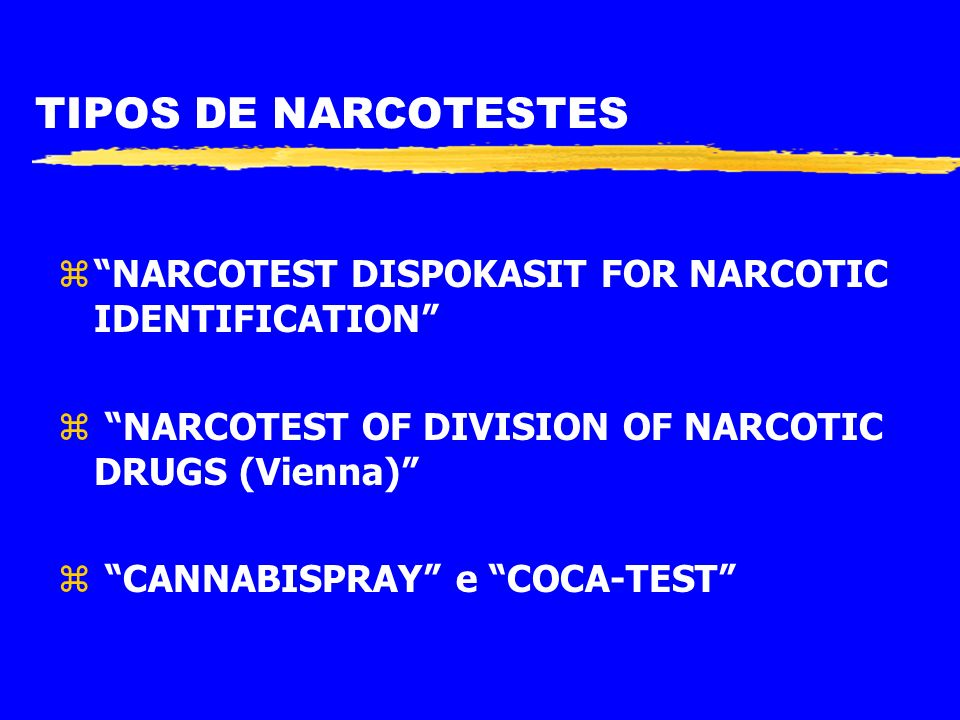 TIPOS DE NARCOTESTES NARCOTEST DISPOKASIT FOR NARCOTIC IDENTIFICATION NARCOTEST OF DIVISION OF NARCOTIC DRUGS (Vienna)
