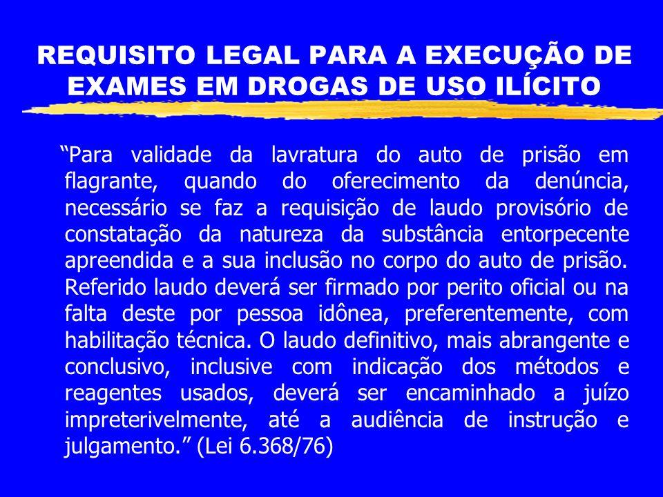 REQUISITO LEGAL PARA A EXECUÇÃO DE EXAMES EM DROGAS DE USO ILÍCITO