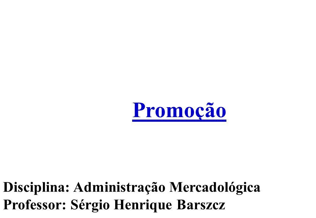 Promoção Disciplina: Administração Mercadológica