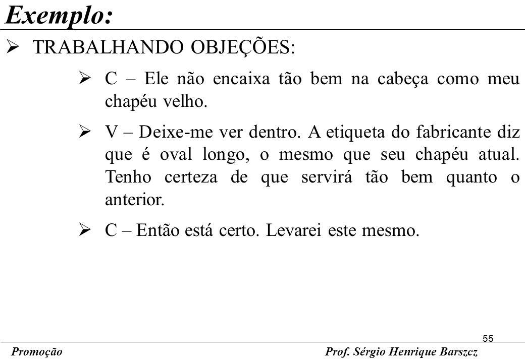 Exemplo: TRABALHANDO OBJEÇÕES: