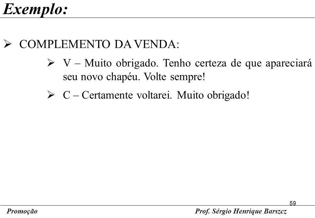 Exemplo: COMPLEMENTO DA VENDA:
